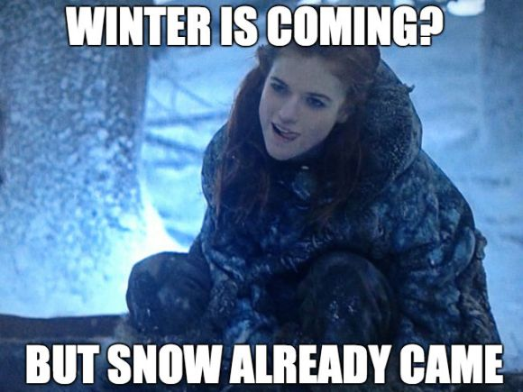 ygritte-meme-snow-already-came